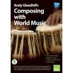 This is a product image of the front cover of Andy Gleadhill's Composing with World Music Book.